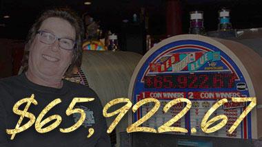 Our latest jackpot winner won $65,922.67.