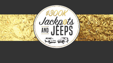 Gold foil bar on a black background with the words $300K Jackpots and Jeeps in gold and black on a white circle with two images of Jeeps.